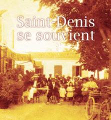 Catalogue de l'exposition «Saint-Denis se souvient»
